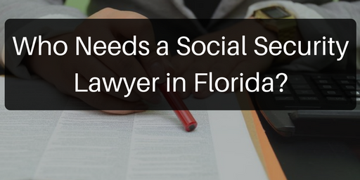 Who Needs a Social Security Lawyer in Florida? – Erica D